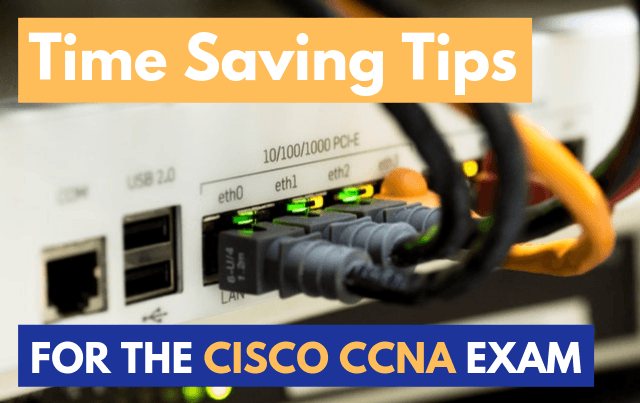 Time Saving Tips for CCNA Preparation in Packet Tracer and